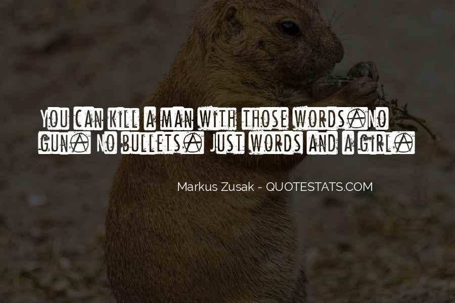 Words Can Kill You Quotes #969910