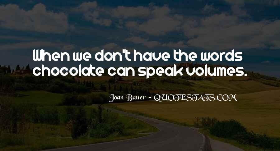 Words Speak Volumes Quotes #165124