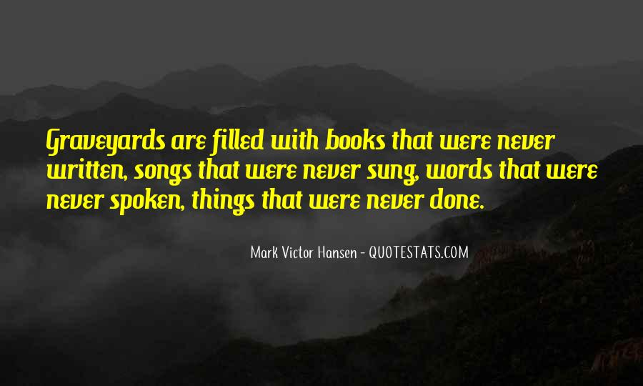 Words That Are Spoken Quotes #706117