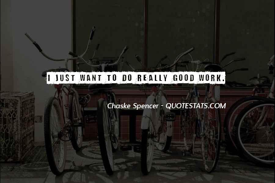 Work Isn't Everything Quotes #2747