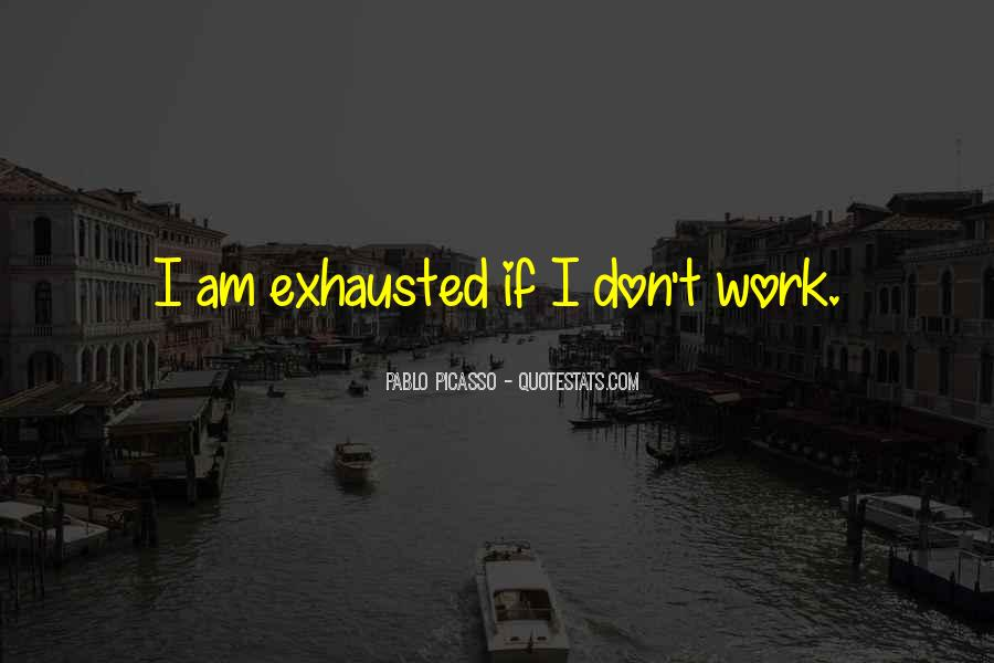 Work Isn't Everything Quotes #988