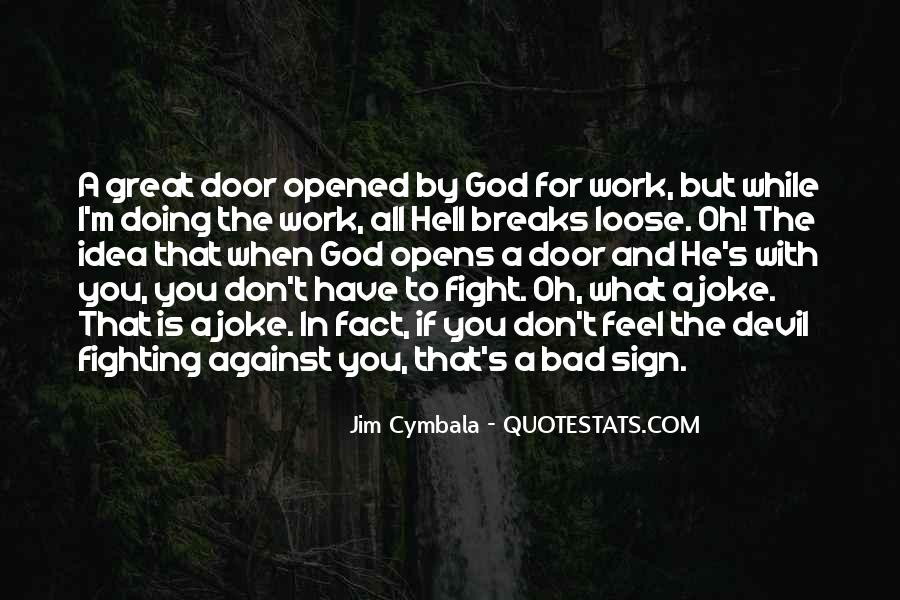 Work With Me Not Against Me Quotes #187038