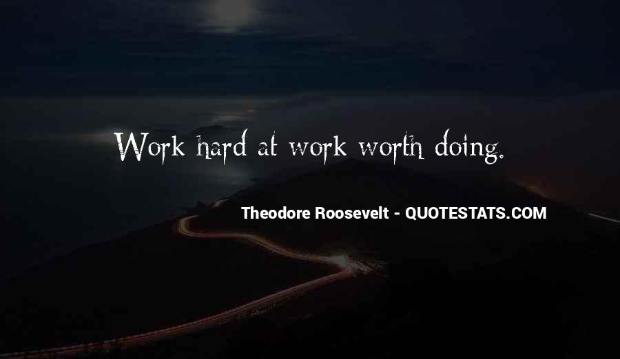 Work Worth Doing Quotes #1223806