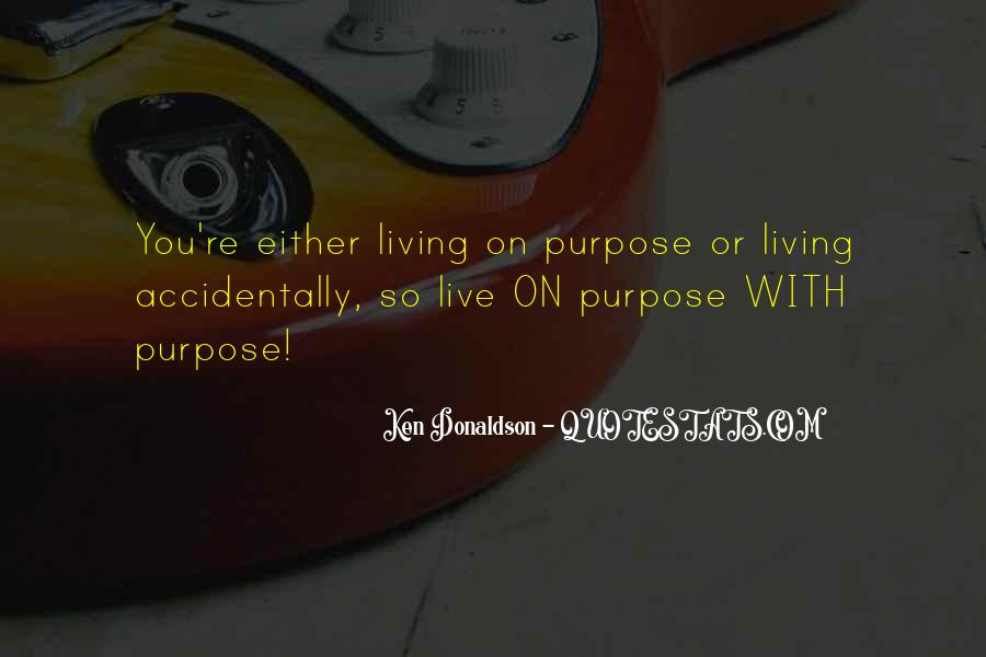 Quotes About Living With Purpose #1700686