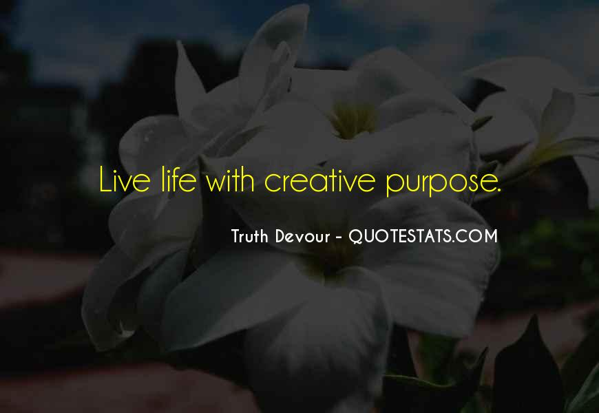 Quotes About Living With Purpose #1844926