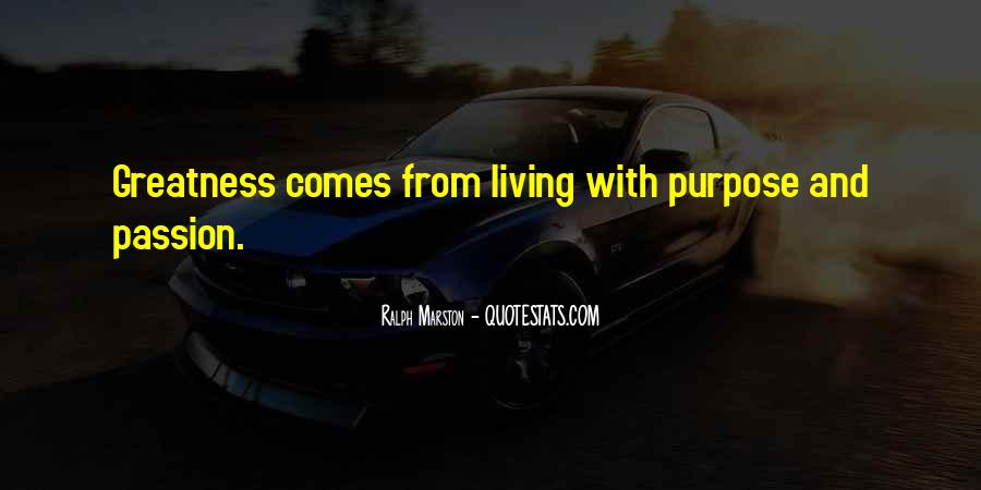 Quotes About Living With Purpose #20410