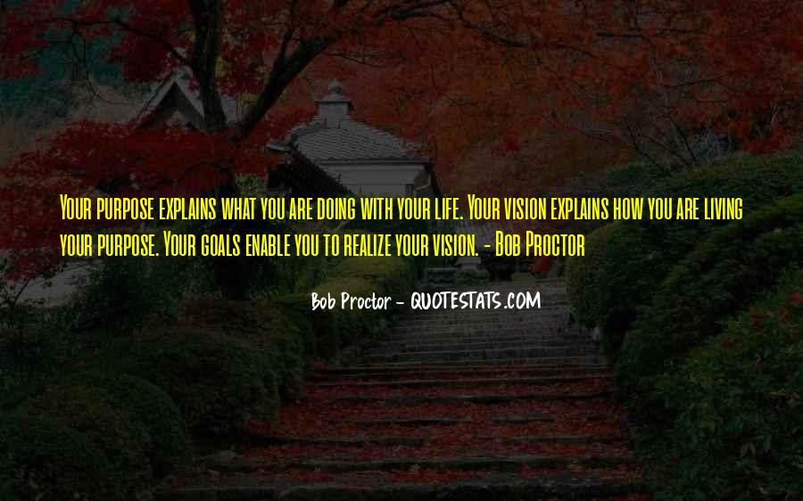 Quotes About Living With Purpose #280892