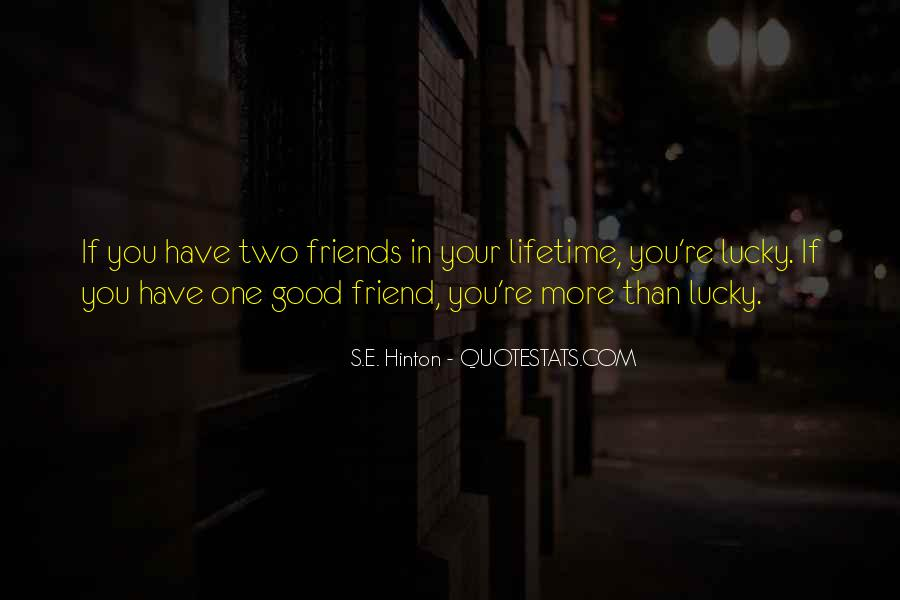 Quotes About Two Good Friends #1186716