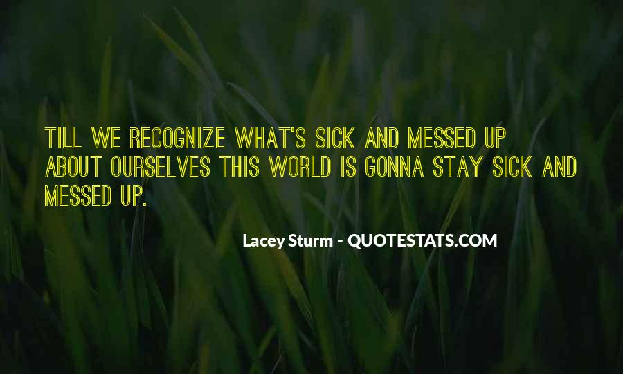 World Is Sick Quotes #234088