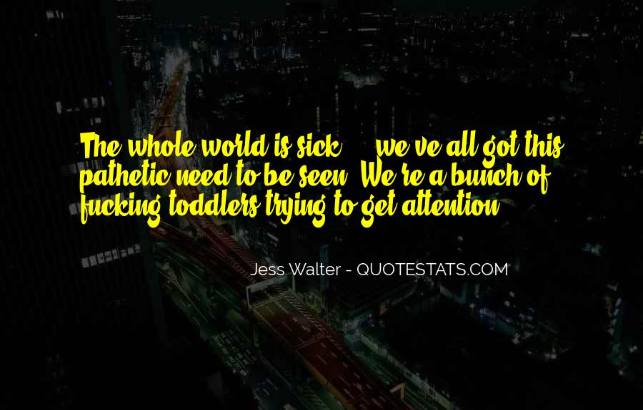 World Is Sick Quotes #235662