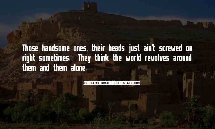 World Revolves Around You Quotes #1077989