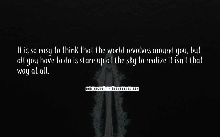 World Revolves Around You Quotes #1205925