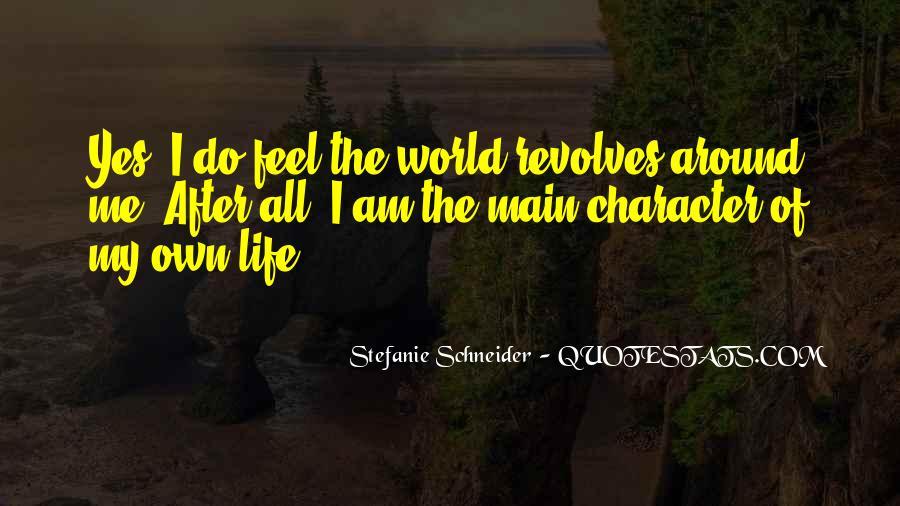 World Revolves Around You Quotes #1584692