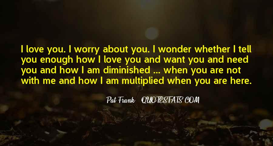 Worry About You Not Me Quotes #1533053