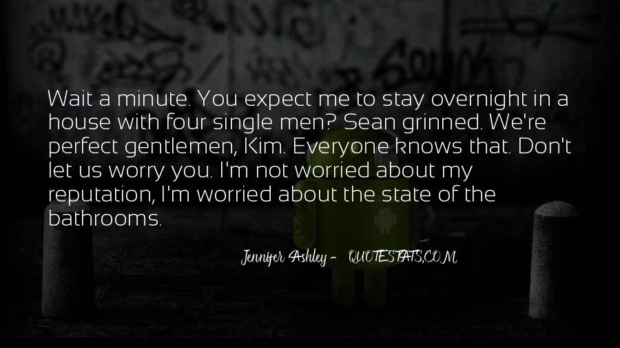 Worry About You Not Me Quotes #484764