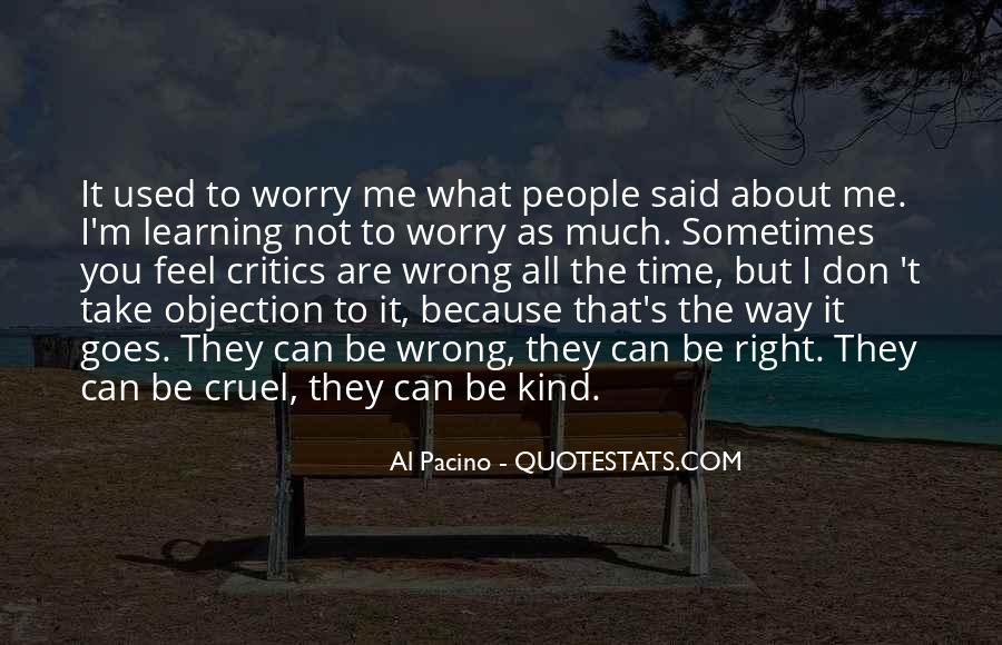 Worry About You Not Me Quotes #853486