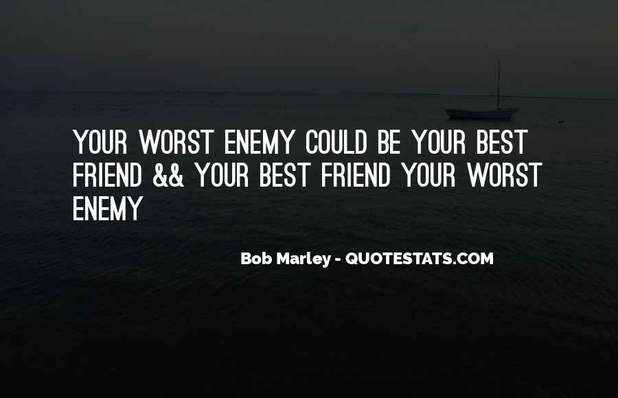 Worst Friend Ever Quotes #460499