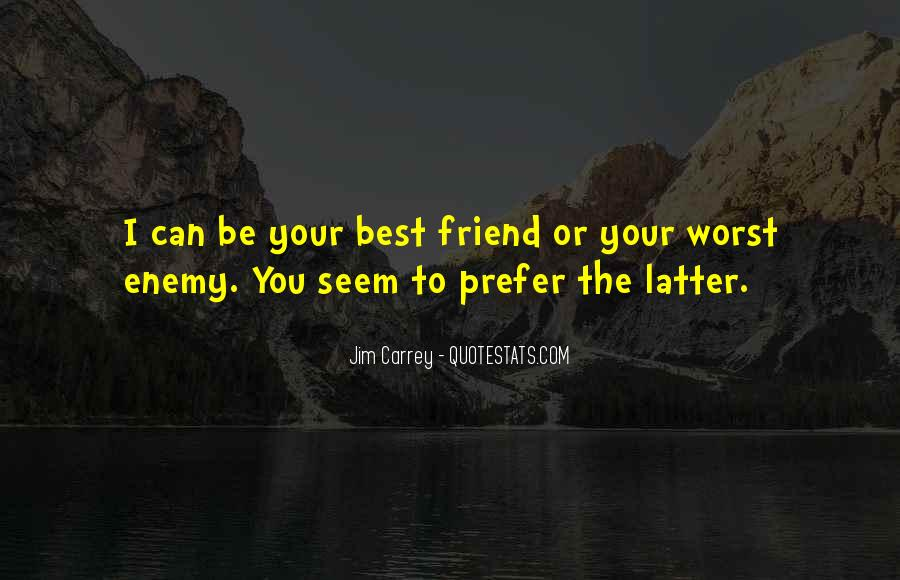 Worst Friend Ever Quotes #464938