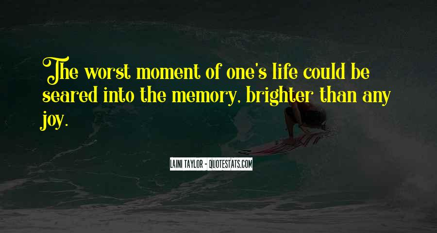 Worst Moment Of Life Quotes #267376