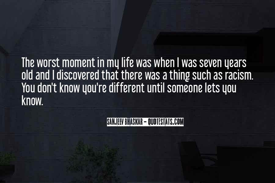 Worst Moment Of Life Quotes #33205