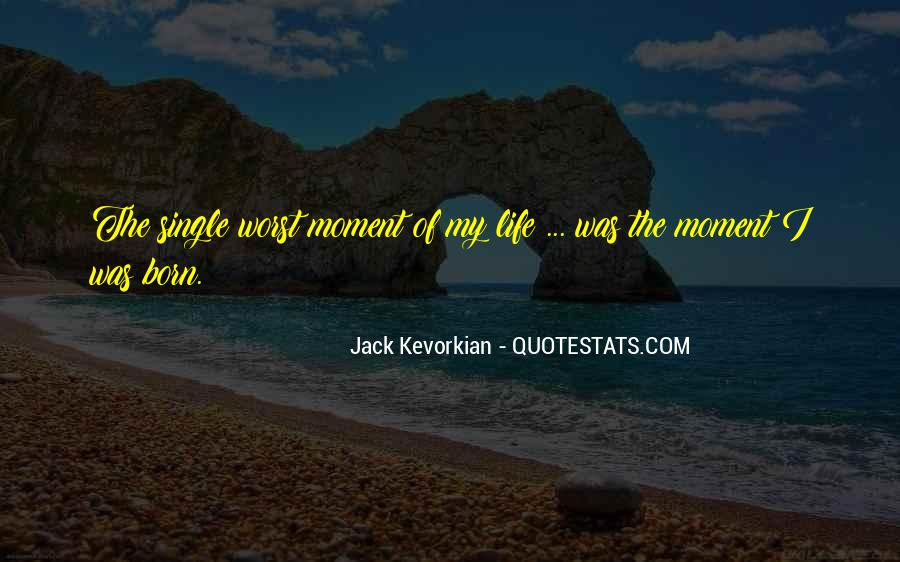 Worst Moment Of Life Quotes #988240