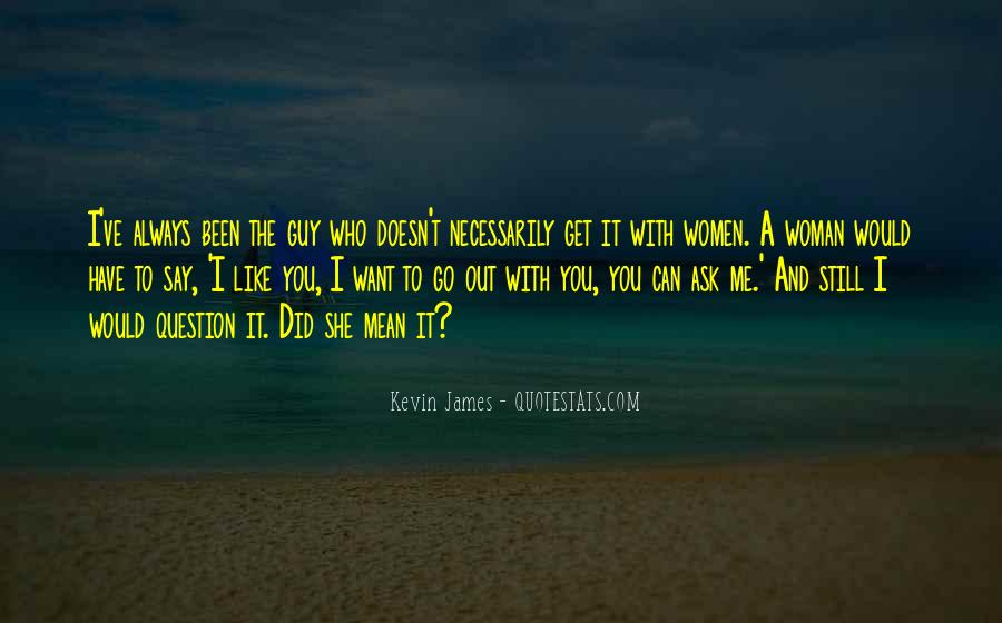 Would You Go Out With Me Quotes #1480299