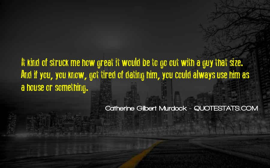 Would You Go Out With Me Quotes #1529787