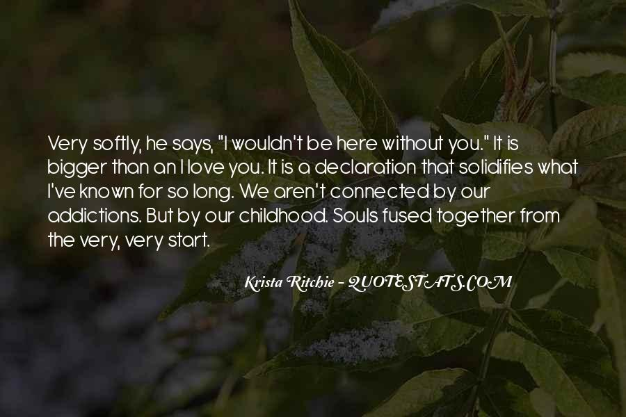Wouldn't Be Here Without You Quotes #301045
