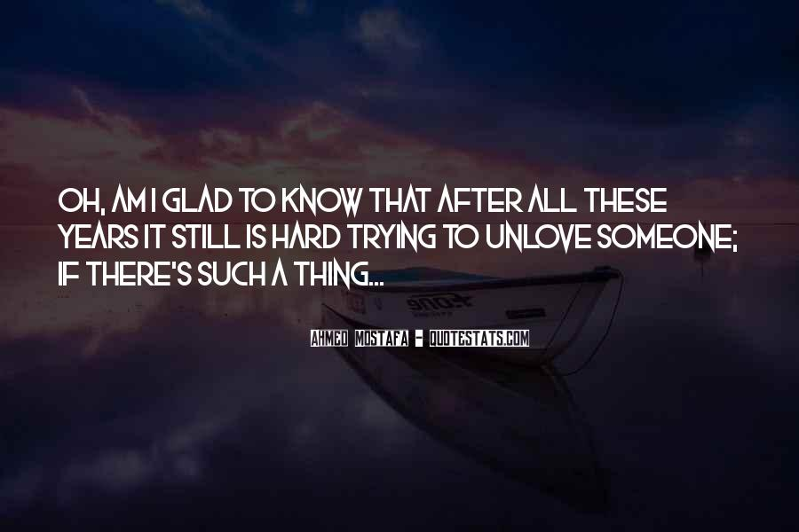Quotes About Unloving Someone #190451