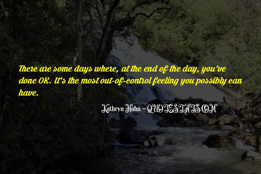Quotes About Feeling Out Of Control #1063418