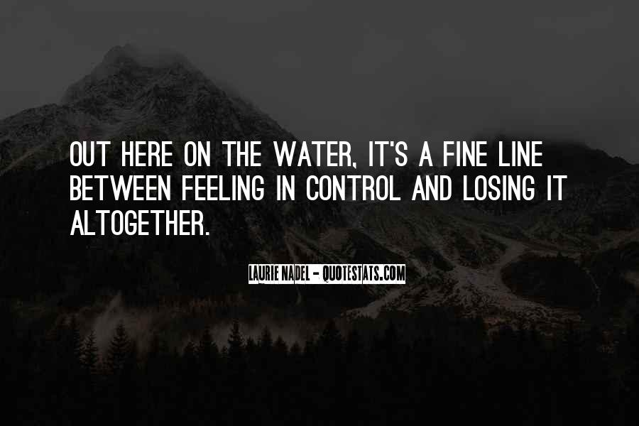 Quotes About Feeling Out Of Control #1304209