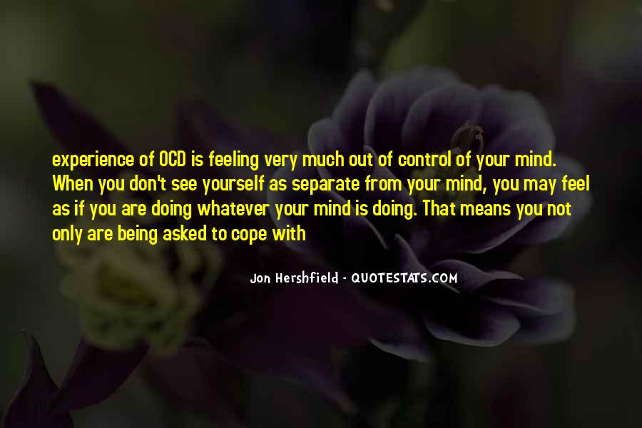 Quotes About Feeling Out Of Control #1409736