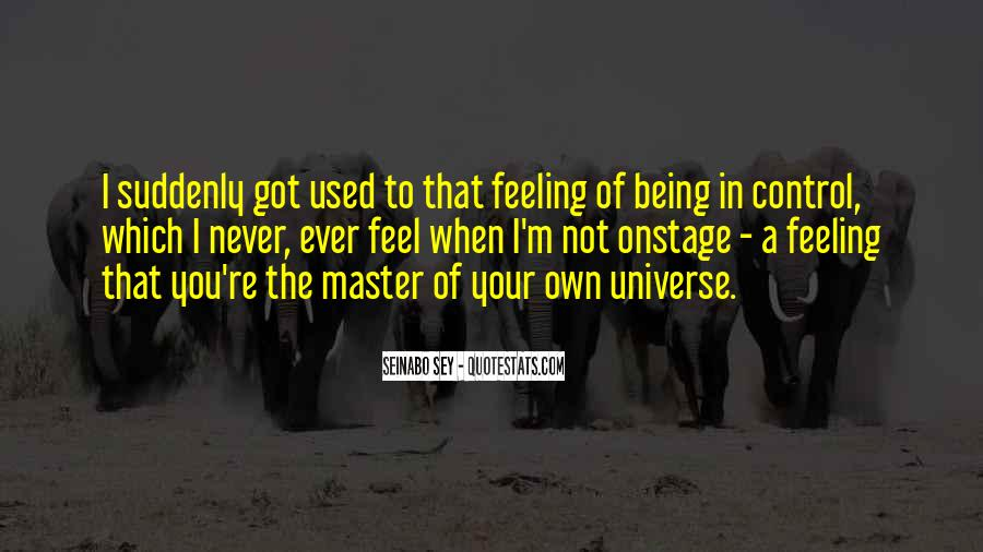 Quotes About Feeling Out Of Control #156878