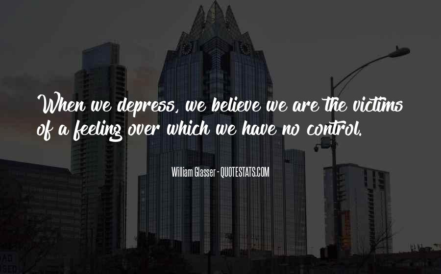 Quotes About Feeling Out Of Control #184187