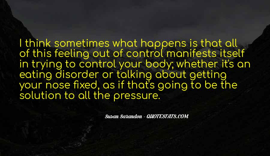 Quotes About Feeling Out Of Control #206036
