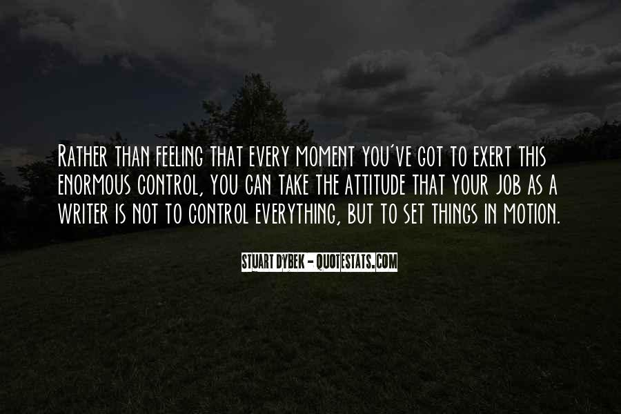 Quotes About Feeling Out Of Control #298779