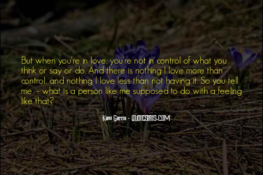 Quotes About Feeling Out Of Control #342514
