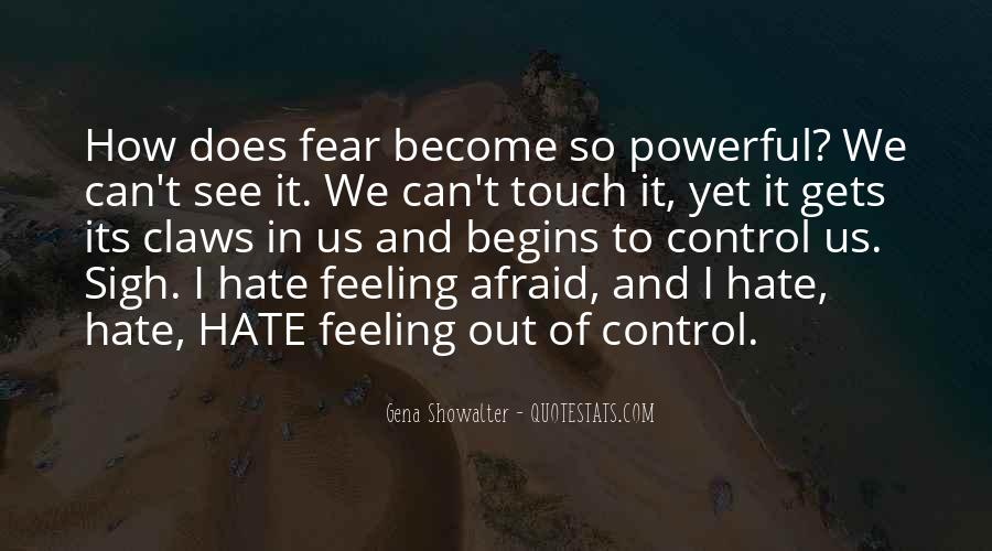 Quotes About Feeling Out Of Control #882471
