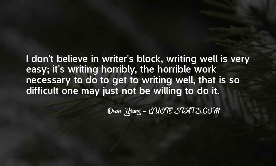 Writing Is Not Easy Quotes #1016426