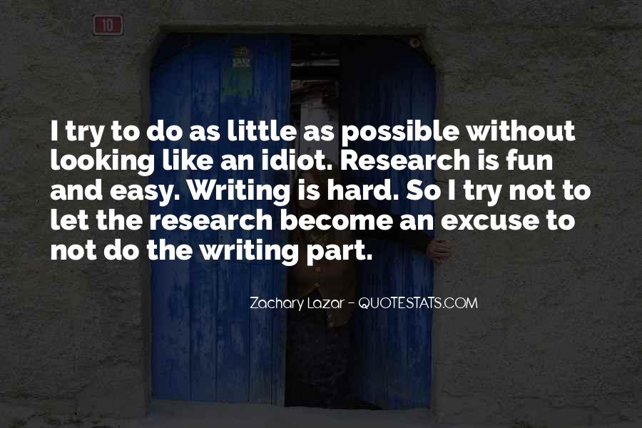 Writing Is Not Easy Quotes #1341612