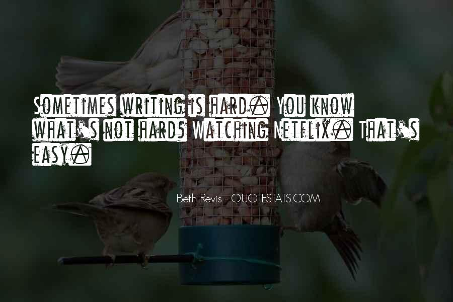 Writing Is Not Easy Quotes #1431070