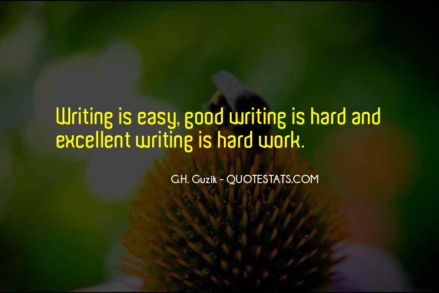 Writing Is Not Easy Quotes #316743