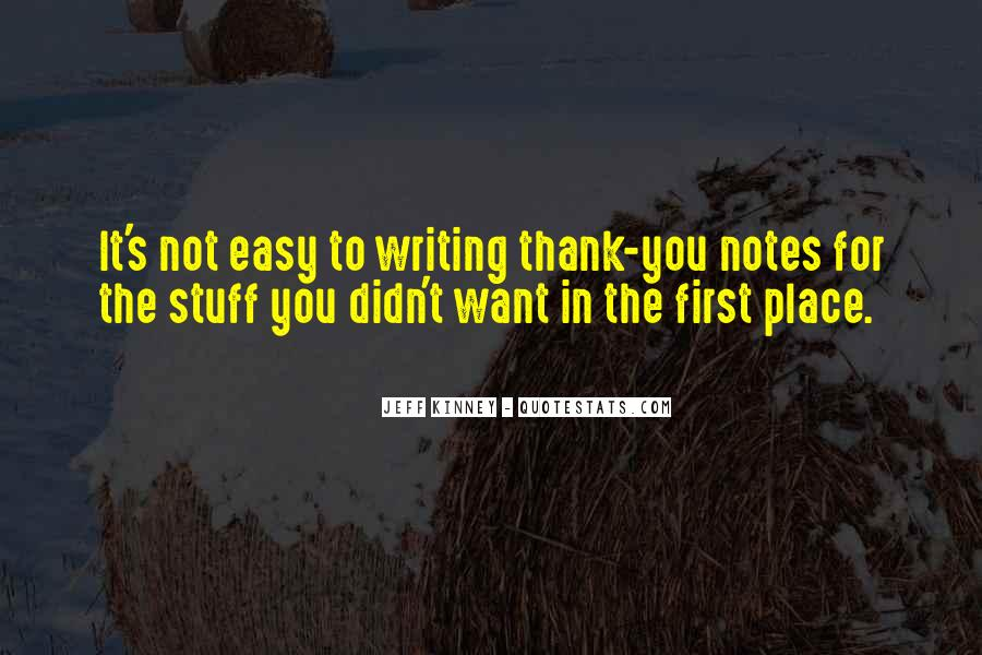 Writing Is Not Easy Quotes #390815