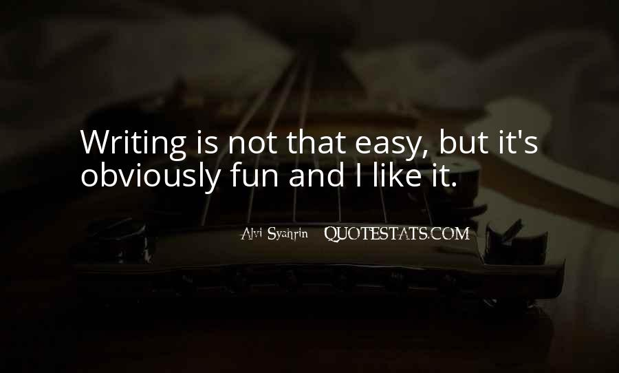 Writing Is Not Easy Quotes #958286