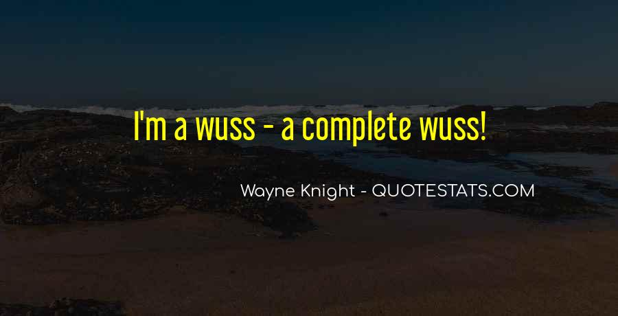 Wuss Quotes #1238078