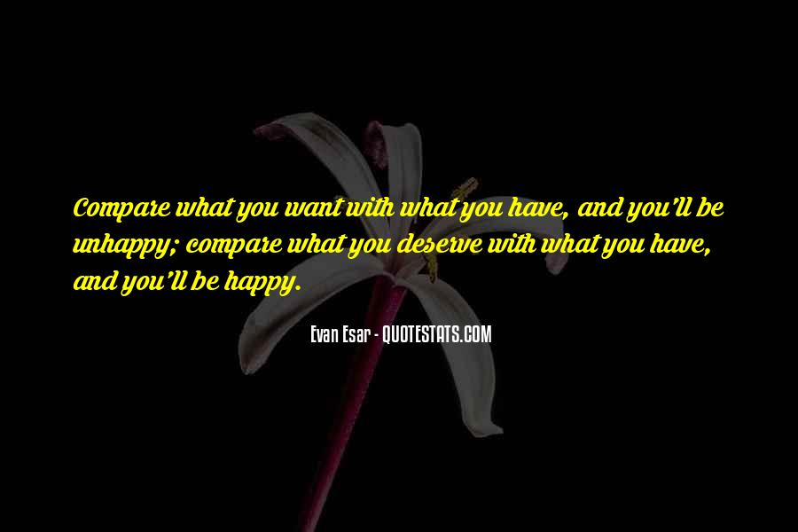 Quotes About Be Happy With What You Have #1013595
