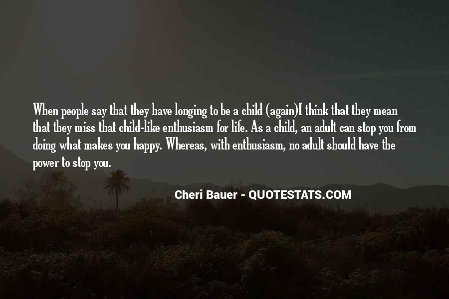 Quotes About Be Happy With What You Have #1505256