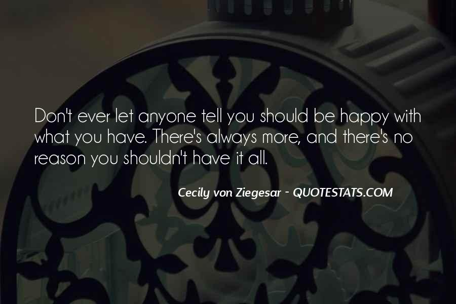Quotes About Be Happy With What You Have #1507630