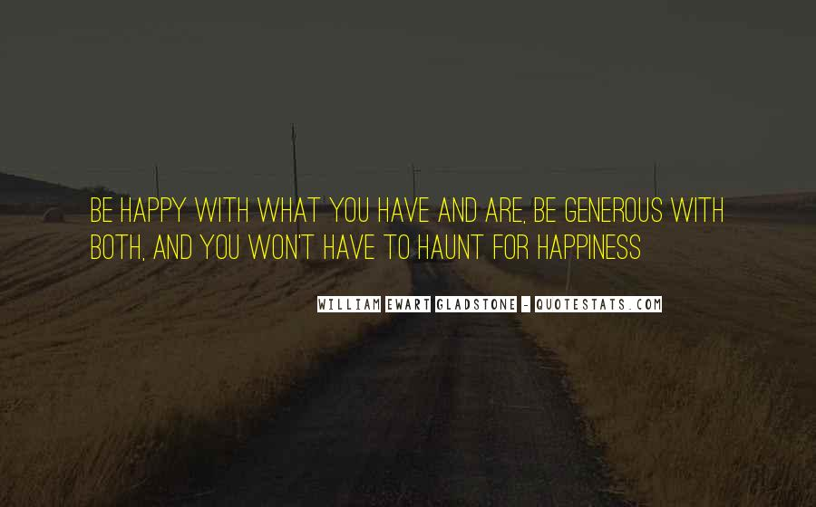 Quotes About Be Happy With What You Have #1660273