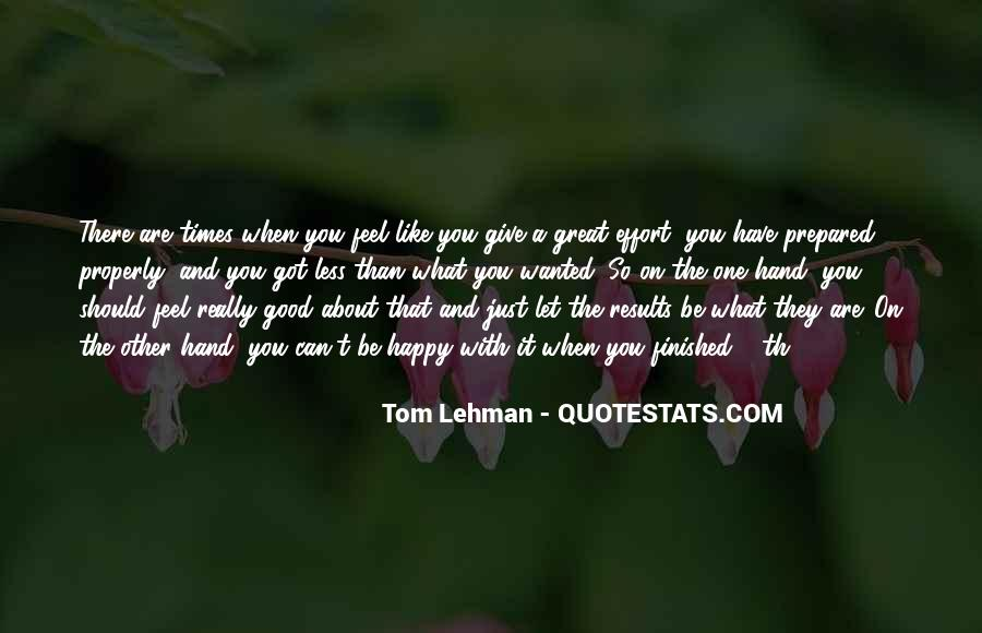 Quotes About Be Happy With What You Have #247648